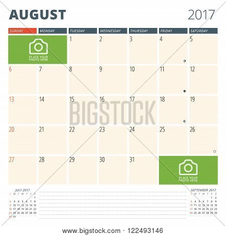 Calendar Planner For 2017 Year. Design Template With Place For Photos And Notes. August. Week Starts