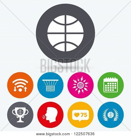 Wifi, like counter and calendar icons. Basketball sport icons. Ball with basket and award cup signs. Laurel wreath symbol. Human talk, go to web.