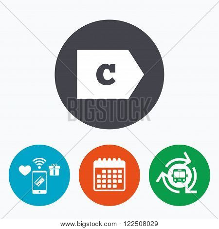 Energy efficiency class C sign icon. Energy consumption symbol. Mobile payments, calendar and wifi icons. Bus shuttle.