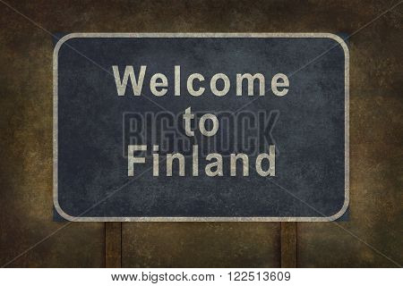 Distressed welcome to Finland road sign illustration with ominous background