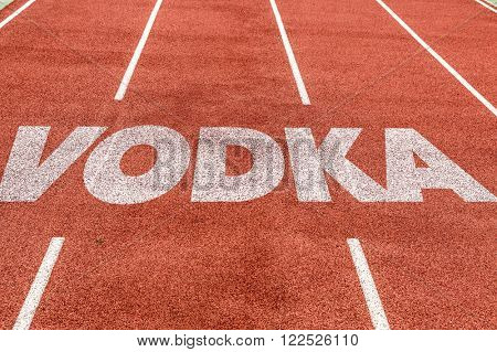 Vodka written on running track