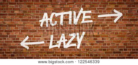 Active Or Lazy Written On A Brick Wall