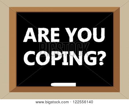 The question Are You Coping in white text on a blackboard