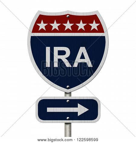 American IRA Highway Road Sign Red White and Blue American Highway Sign with words IRA isolated on white