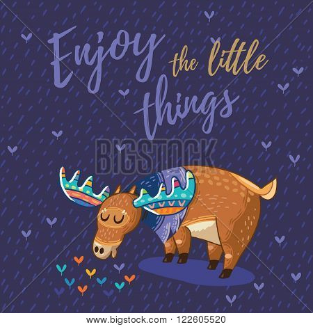 Hand drawn elk vector with colorful antlers. Awesome childish card with text in vector. Enjoy the little things