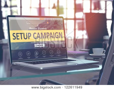 Setup Campaign Concept - Closeup on Laptop Screen in Modern Office Workplace. Toned Image with Selective Focus. 3D Render.