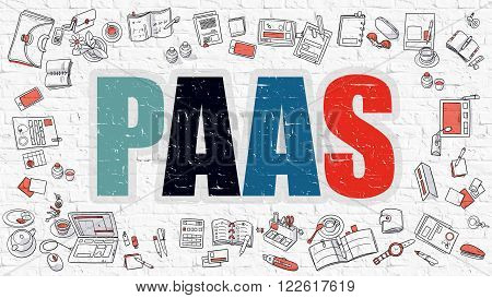 PaaS - Platform as a Service. Multicolor Inscription on White Brick Wall with Doodle Icons Around. PaaS Concept. Modern Style Illustration with Doodle Design Icons. PaaS on White Brickwall Background.