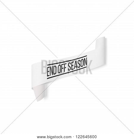 End off season, sale sign, paper banner, vector ribbon with shadow isolated on white.