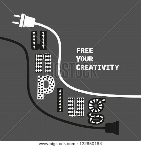 Inspirational Motivated Quote Unplug Free Your Creativity. Typography Poster Concept. Unplugged electric wire plug and socket. Idea for flyer banner poster sticker web. Vector Illustration.