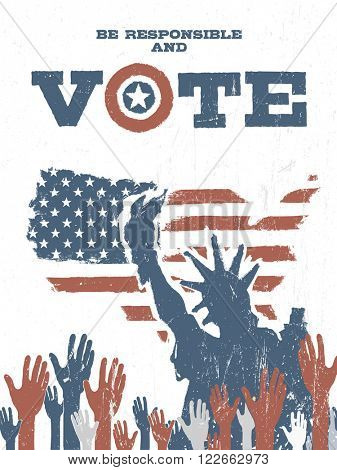 Be responsible and Vote! On USA map. Vintage patriotic poster to encourage voting in elections. Raster version.