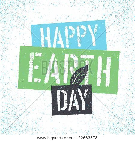 Happy Earth Day. Grunge lettering with Leaf Symbol.Textured layers easily remove. Raster version.