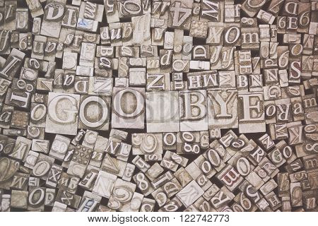 Close Up Of Typeset Letters With The Word Goodbye