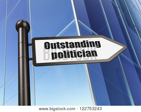 Politics concept: sign Outstanding Politician on Building background