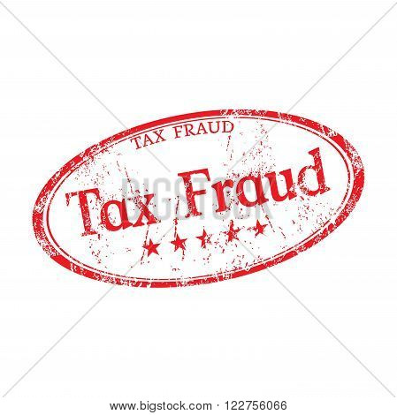 Red grunge rubber oval stamp with the text tax fraud written on the stamp