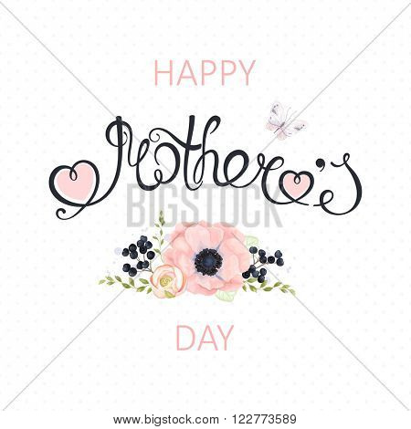 Happy Mothers Day lettering, vector floral illustration. Mother's day card with hearts, flowers and butterfly.