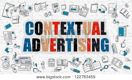 Contextual Advertising Concept. Contextual Advertising Drawn on White Wall. Contextual Advertising in Multicolor. Doodle Design Style of Contextual Advertising. Line Style Illustration.
