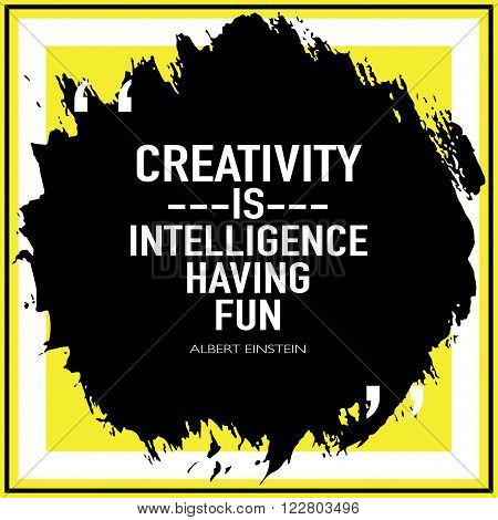 Inspirational motivational quote poster / Creativity is intelligence having fun