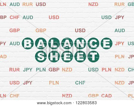 Currency concept: Balance Sheet on wall background