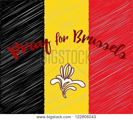 Belgian flag with Brussels Capital Region symbol. Phrase Pray for Brussels lettering. Flat graphic design elements with embroidery effect.