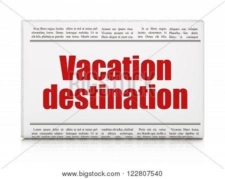 Vacation concept: newspaper headline Vacation Destination