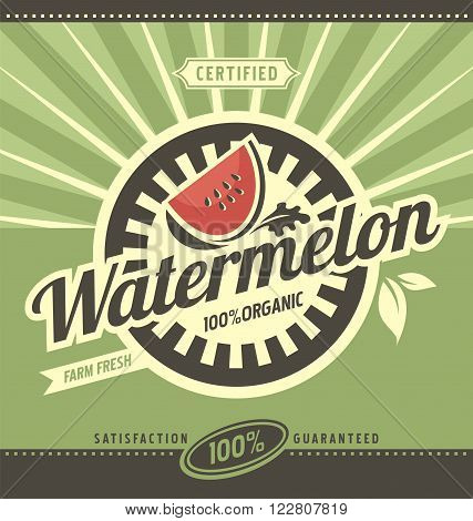 Watermelon retro ad concept. Vector label illustration for 100% natural product. Vintage fresh farm food graphic design poster. Fruit and leaf.