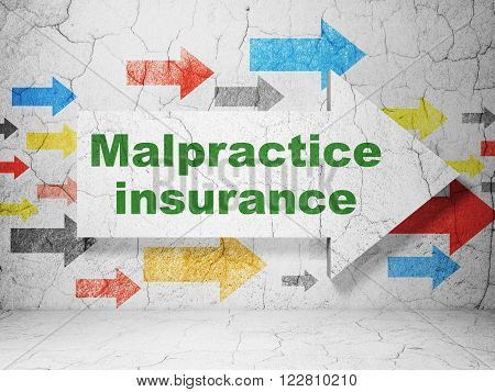 Insurance concept: arrow with Malpractice Insurance on grunge wall background