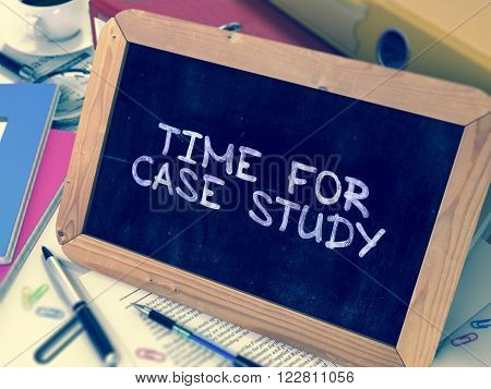 Time for Case Study Handwritten on a Chalkboard. Composition with Small Chalkboard on Background of Working Table with Office Folders, Stationery, Reports. Blurred Background. Toned Image. 3D Render.