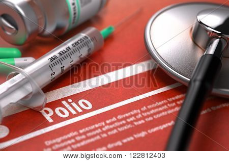 Polio - Printed Diagnosis with Blurred Text on Orange Background and Medical Composition - Stethoscope, Pills and Syringe. Medical Concept. 3D Render.