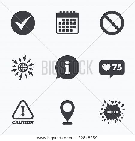 Calendar, like counter and go to web icons. Information icons. Stop prohibition and attention caution signs. Approved check mark symbol. Location pointer.