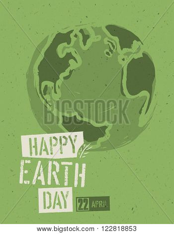 Happy Earth Day Poster. Symbolic Earth illustration on the green toned recycled paper texture. 22 April