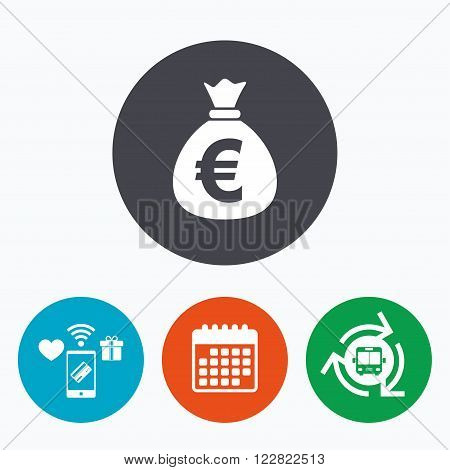Money bag sign icon. Euro EUR currency symbol. Mobile payments, calendar and wifi icons. Bus shuttle.
