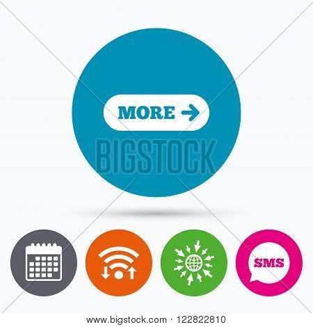 Wifi, Sms and calendar icons. More with arrow sign icon. Details symbol. Website navigation. Go to web globe.