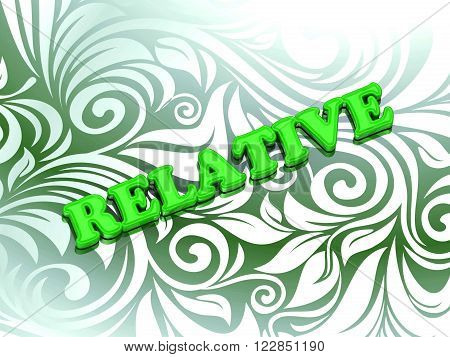 RELATIVE bright color letters on nice green ornament background