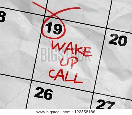Concept image of a Calendar with the text: Wake Up Call