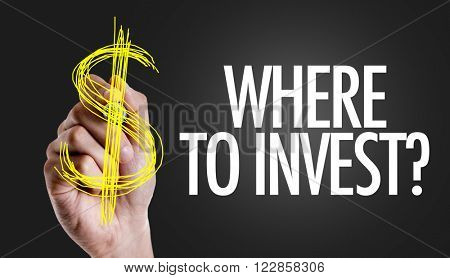 Hand writing the text: Where to Invest?