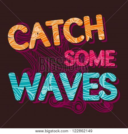 summer surfing retro vintage typographic Catch the waves  tempalte for poster or t-shirt design