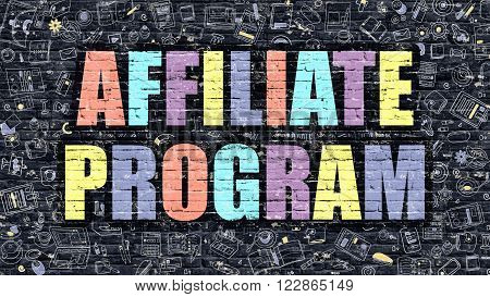 Affiliate Program Concept. Affiliate Program Drawn on Dark Wall. Affiliate Program in Multicolor. Affiliate Program Concept. Modern Illustration in Doodle Design of Affiliate Program.