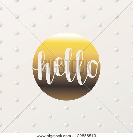 Hello golden lettering greeting card. Minimal printable journaling card, creative card, art print, minimal label design for banner, poster, flyer.