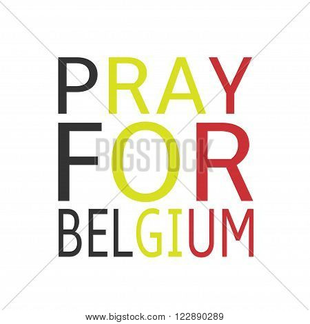 Pray for Belgium text. Belgian flag colors
