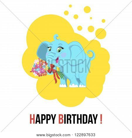 Cute cartoon elephant vector illustration.Cartoon animal elephant with a bouquet of flowers in the trunk and the text Happy Birthday isolated on background.Elephant, baby elephant , african animal.