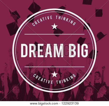 Dream Big Dreaming Dream Believe Goal Hopeful Concept