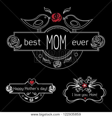 Vintage Mothers Day Labels Set On Chalkboard. best Mom ever, happy Mothers day and I love you, Mom gift card. Vector Mothers day badges.