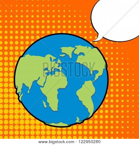 Earth in pop art style. Planet earth and bubble. Text bubble. Land says. Earth. Globe and bubble. Illustration for Earth Day