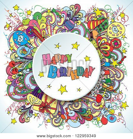 Happy Birthday greeting card on white background with celebration elements. Fun, bright and original birthday greeting made in the doodle style. Gifts, cakes and candies. Cheerful poster. Vector.