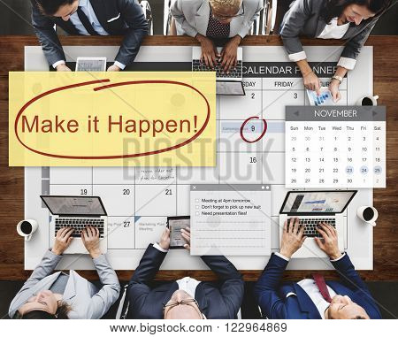 Make it Happen Change Effect Impact Proactive Concept