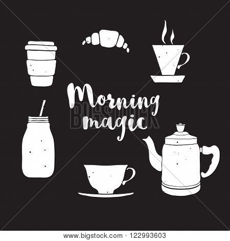 Isolated drinks for breakfast. Black and white vector illustration with pot, cups, mason jar. Hand drawn drinks with lettering Morning magic. Drink vector icons on black background.