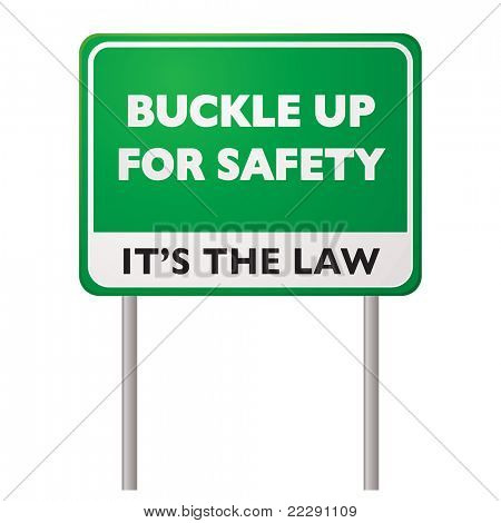 Green road sign for buckle up for safety its the law concept
