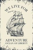 Retro Banner With A Sailing Ship And The Inscription We Live For Adventure. Vector Hand-drawn Illust poster