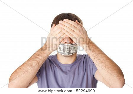 Young Man Covering His Eyes With His Hands And His Mouth Sealed By Hundred Dollar Bills For Bribe Co