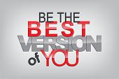 stock photo of motivational  - Be the best version of you - JPG